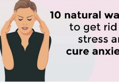 10 natural ways to get rid of stress and cure anxiety